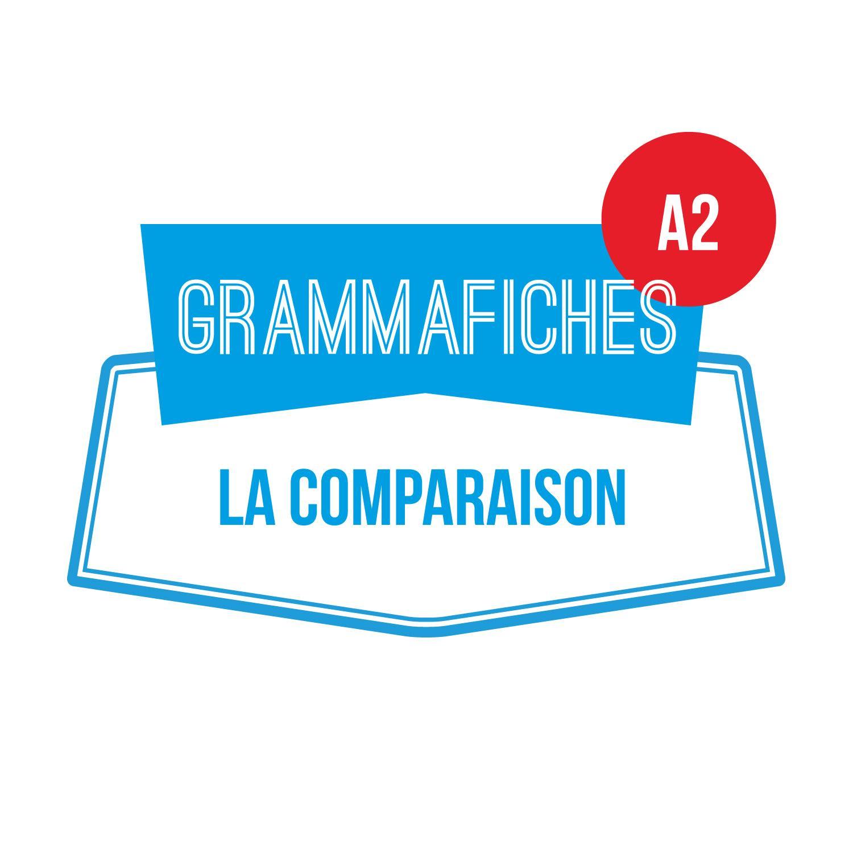 GRAMMAFICHE A2: la comparaison