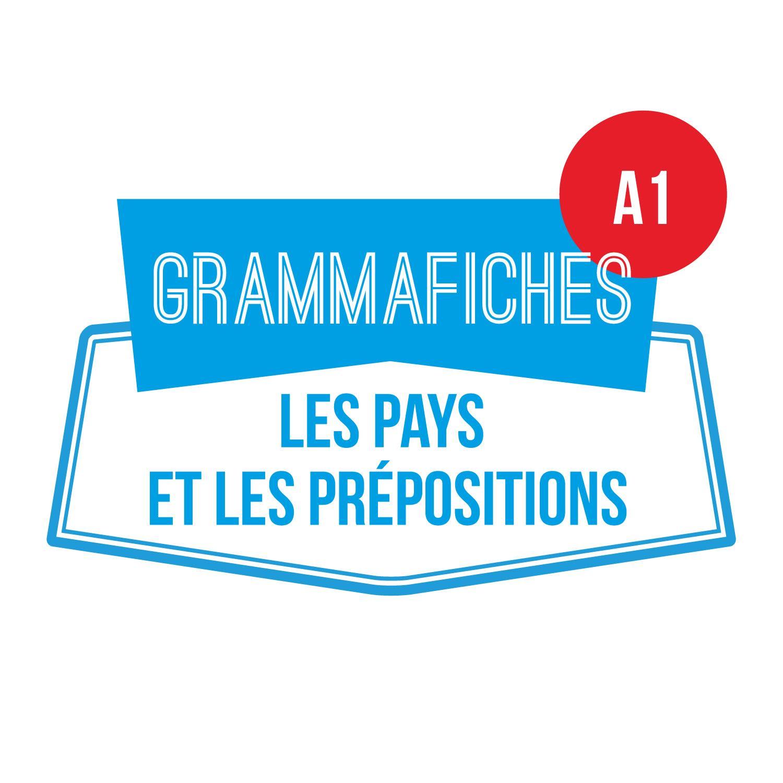 GRAMMAFICHE A1: pays et prépositions