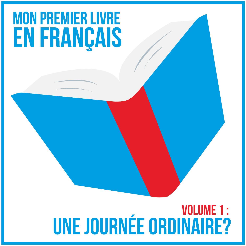 Mon Premier Livre En Francais A2 1 Une Journee Ordinaire
