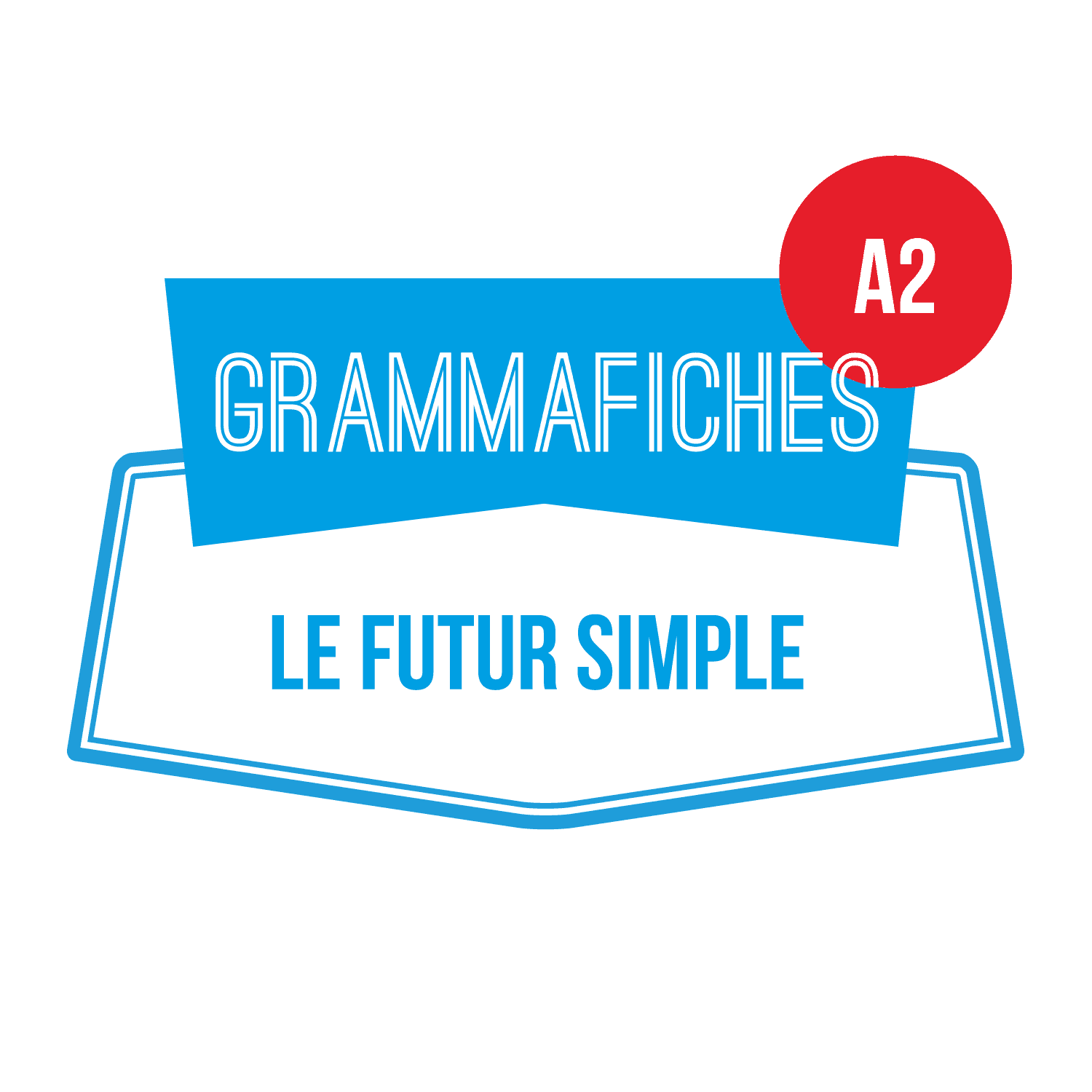 GRAMMAFICHE A2: le futur simple