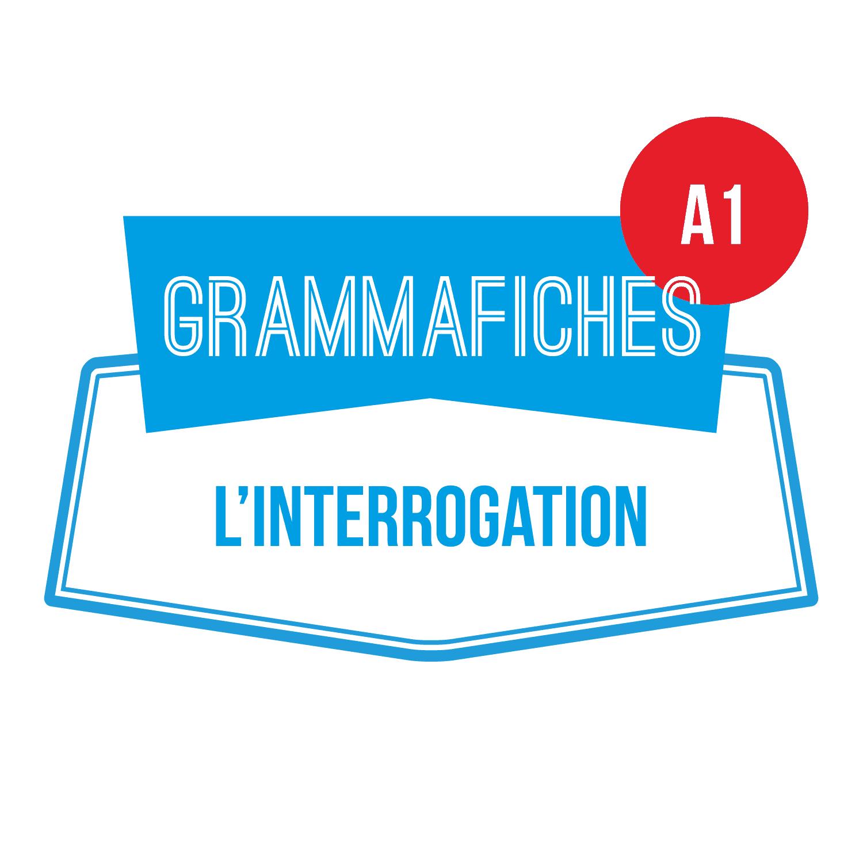 GRAMMAFICHE A1 : L'interrogation