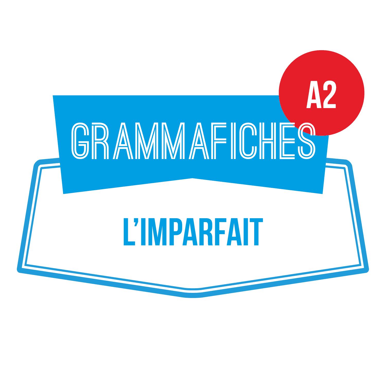 GRAMMAFICHE A2 : L'imparfait