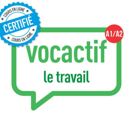 VOCACTIF A1-A2 : le travail