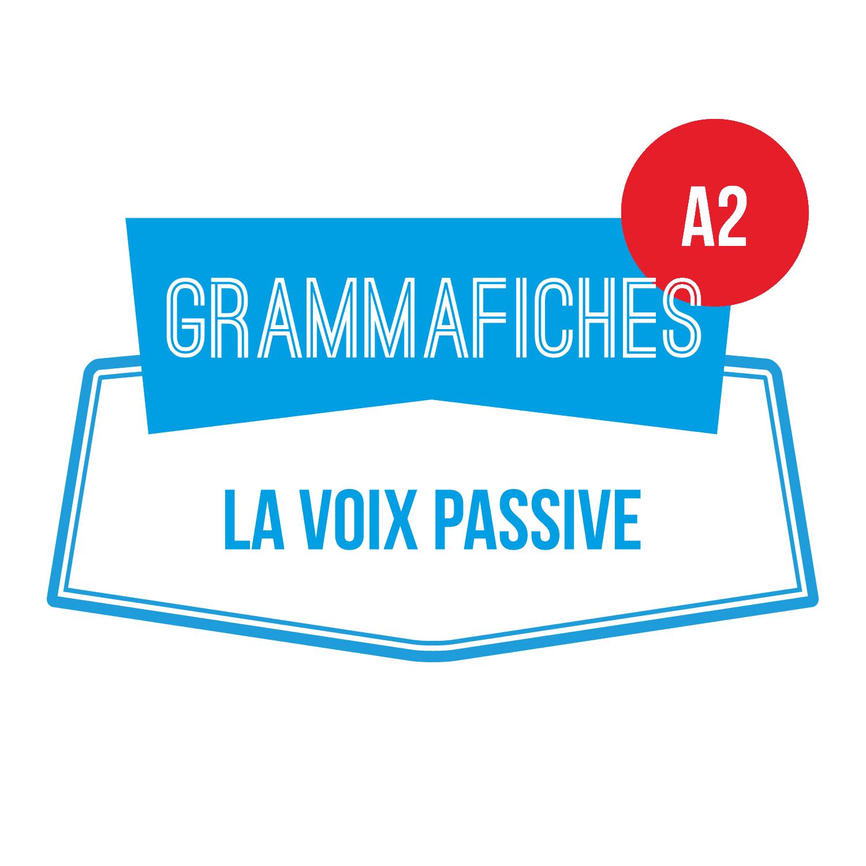 Grammafiche A2 : la voix passive