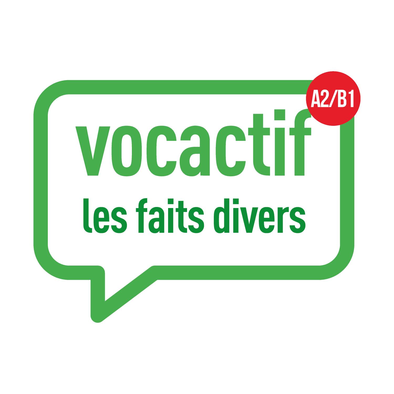 VOCACTIF A2-B1 : les faits divers