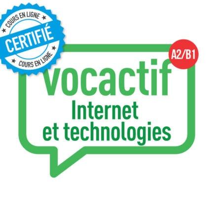 VOCACTIF A2-B1 : Internet et nouvelles technologies
