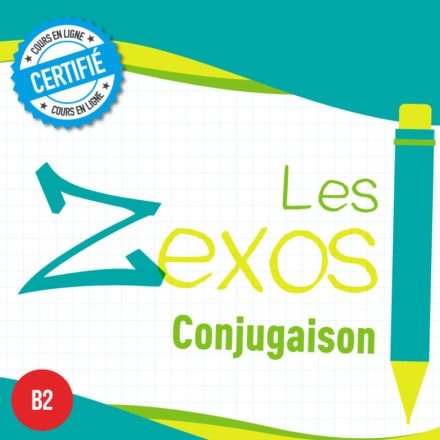 Les Zexos : conjugaison B2