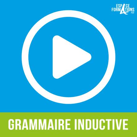 Comment pratiquer la grammaire de manière inductive ?