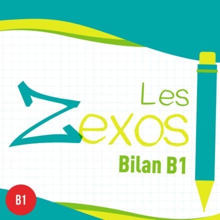 Les Zexos : Bilan B1