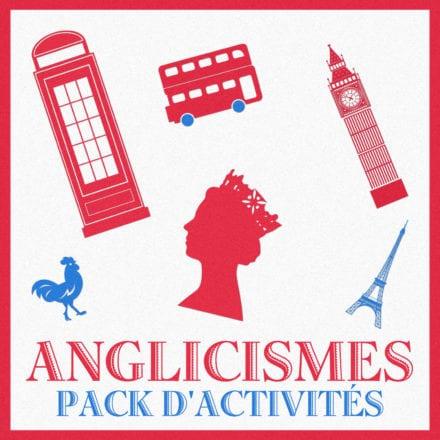 Pack d'activités sur les anglicismes