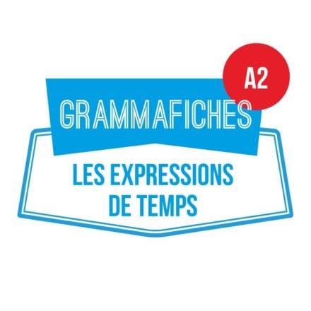 Grammafiche A2 : les expressions de temps