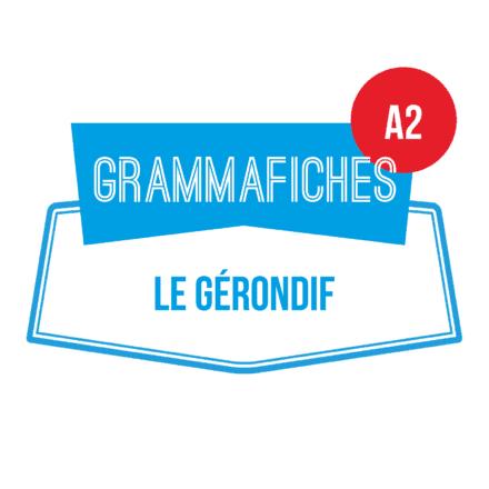 Grammafiche A2 : le gérondif