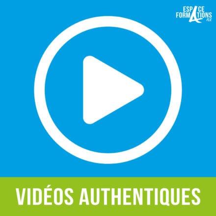 Comment utiliser des documents vidéos authentiques ?