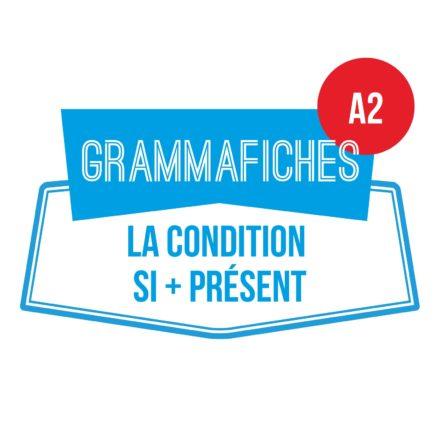 Grammafiche A2 : la condition si + présent