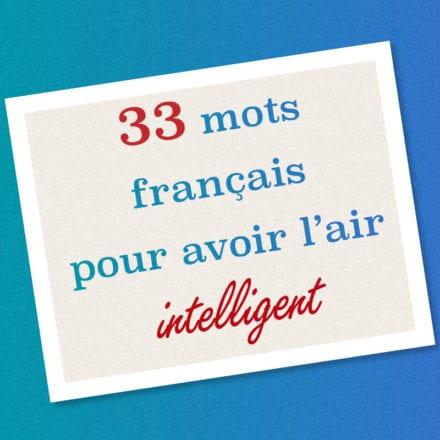 Poster : 33 mots français pour avoir l'air intelligent