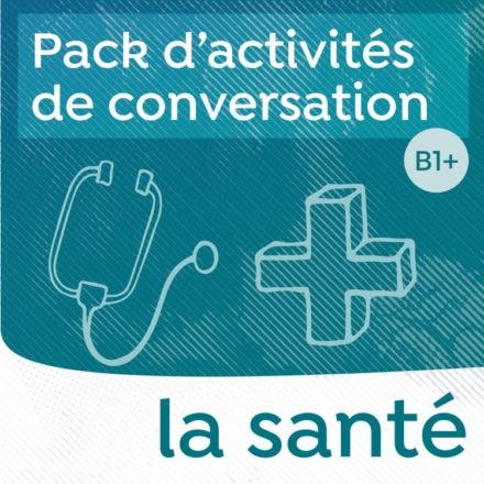 Pack de conversation sur le thème de la santé B1-B2