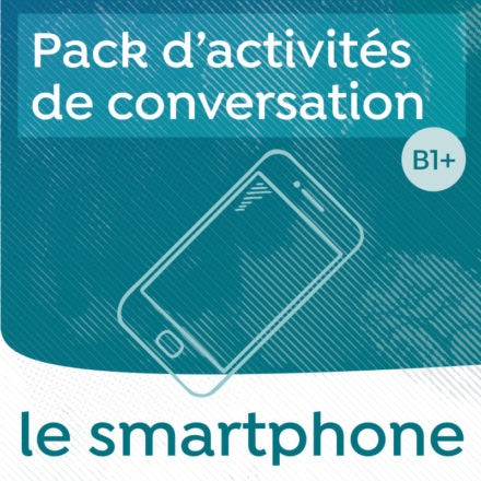 Pack de conversation sur le thème du smartphone B1-B2