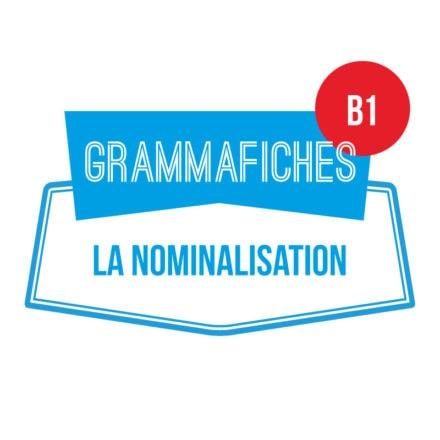 Grammafiche B1 : nominalisation