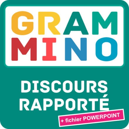 Grammino DISCOURS RAPPORTÉ A2-B2