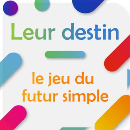 Leur destin 2.0 – le jeu du futur simple
