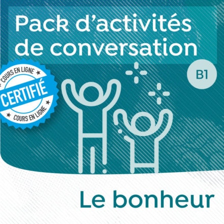 Pack de conversation sur le thème du bonheur B1-B2