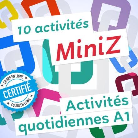 10 MiniZ Activités quotidiennes A1