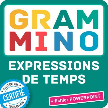 Grammino EXPRESSIONS DE TEMPS B1-B2