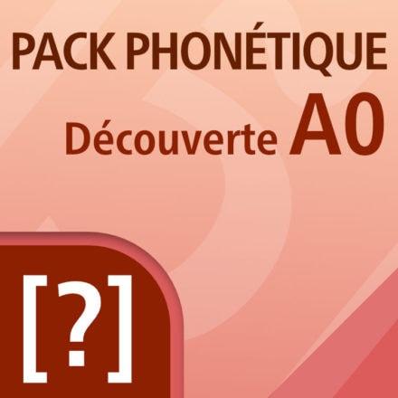 PACK PHONÉTIQUE – DÉCOUVERTE A0